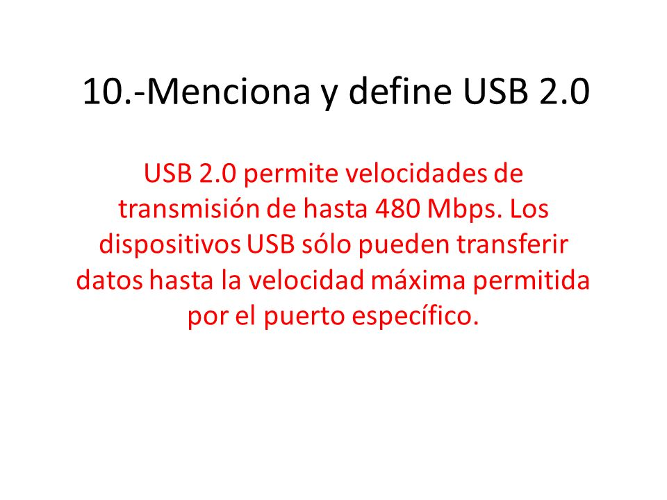 10.-Menciona y define USB 2.0