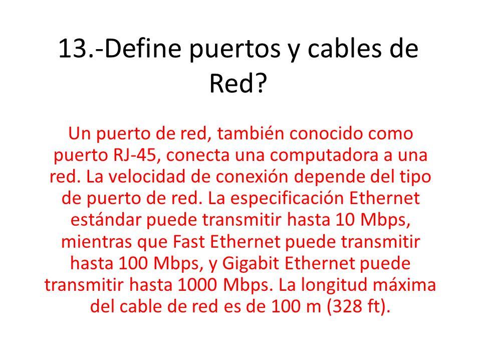 13.-Define puertos y cables de Red