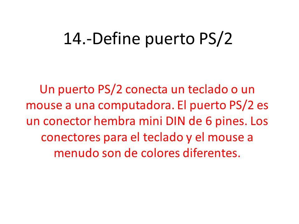 14.-Define puerto PS/2