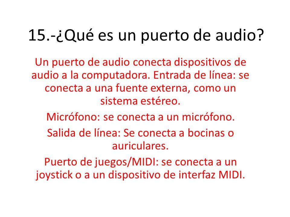 15.-¿Qué es un puerto de audio
