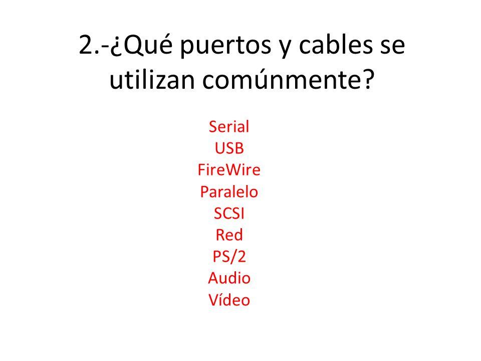2.-¿Qué puertos y cables se utilizan comúnmente