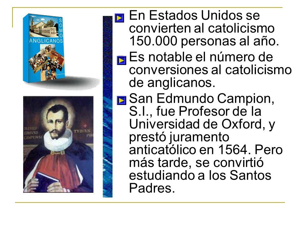 En Estados Unidos se convierten al catolicismo 150.000 personas al año.
