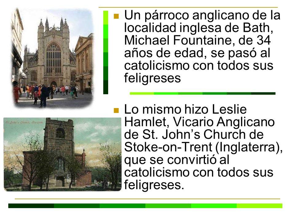 Un párroco anglicano de la localidad inglesa de Bath, Michael Fountaine, de 34 años de edad, se pasó al catolicismo con todos sus feligreses