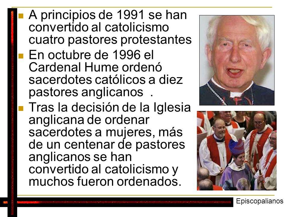 A principios de 1991 se han convertido al catolicismo cuatro pastores protestantes