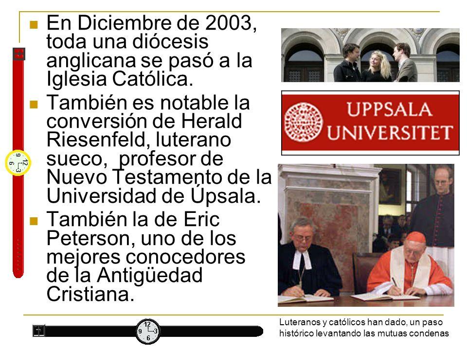 En Diciembre de 2003, toda una diócesis anglicana se pasó a la Iglesia Católica.