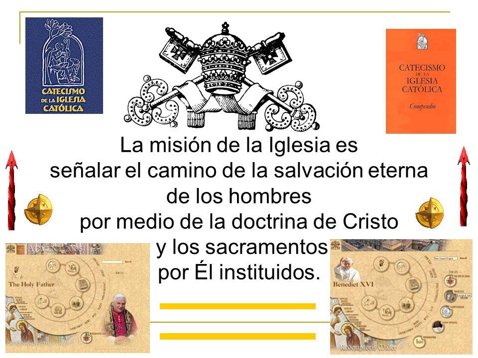 La misión de la Iglesia es señalar el camino de la salvación eterna