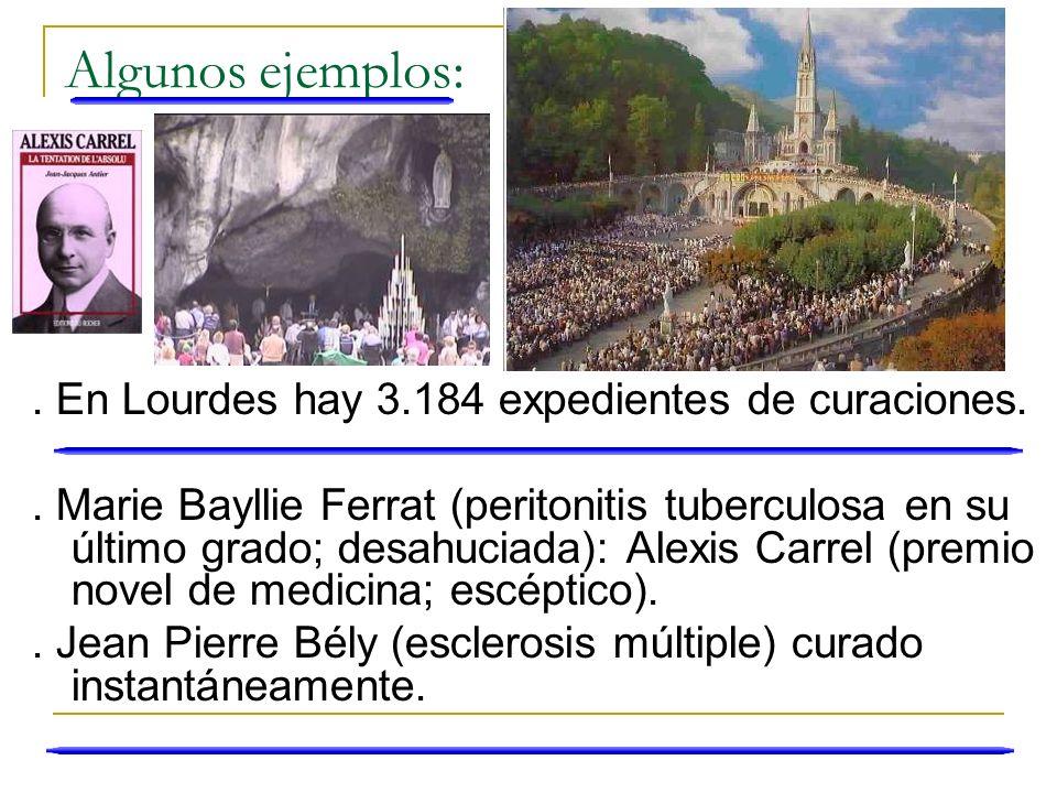 Algunos ejemplos: . En Lourdes hay 3.184 expedientes de curaciones.
