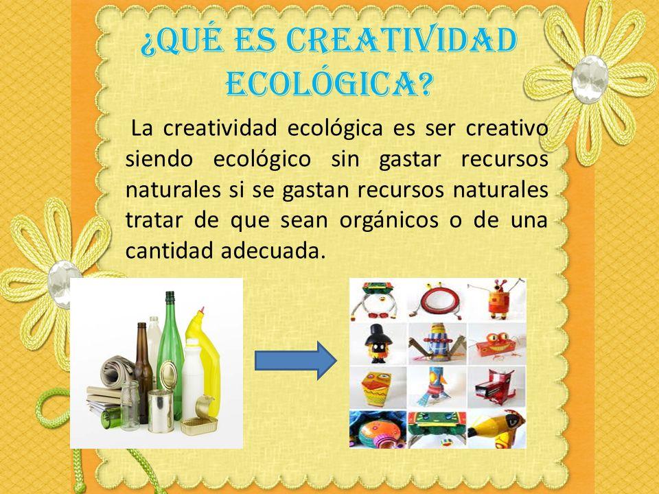 ¿Qué es creatividad ecológica
