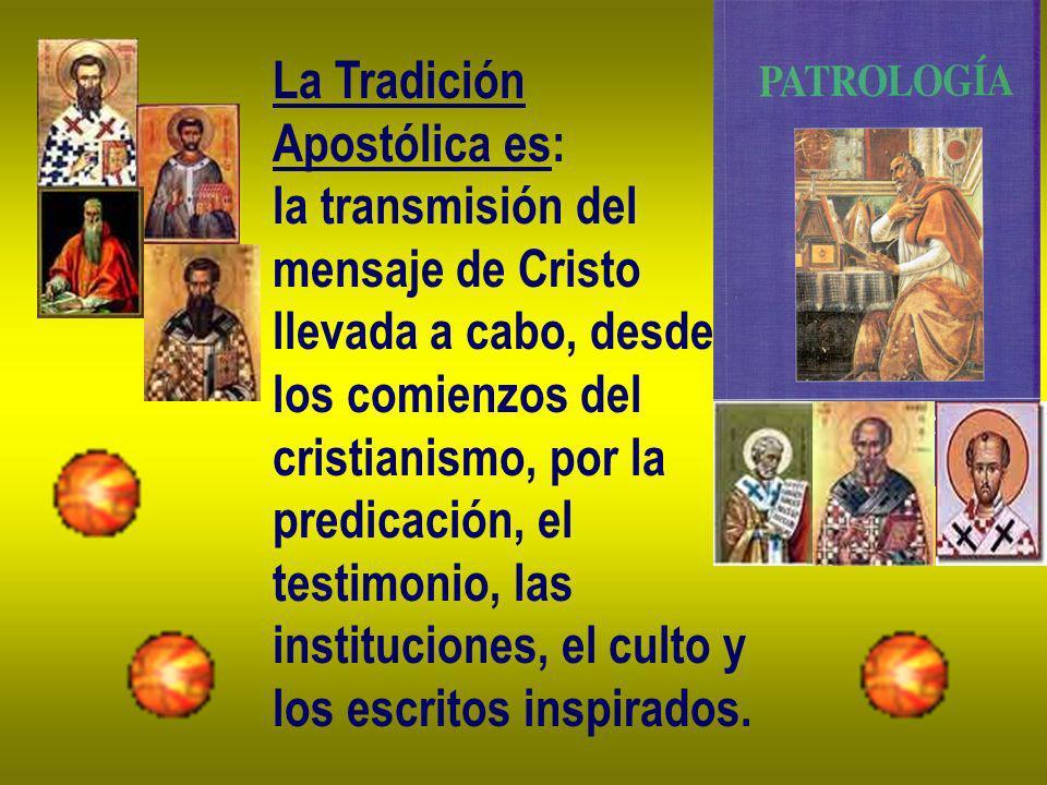 La Tradición Apostólica es: