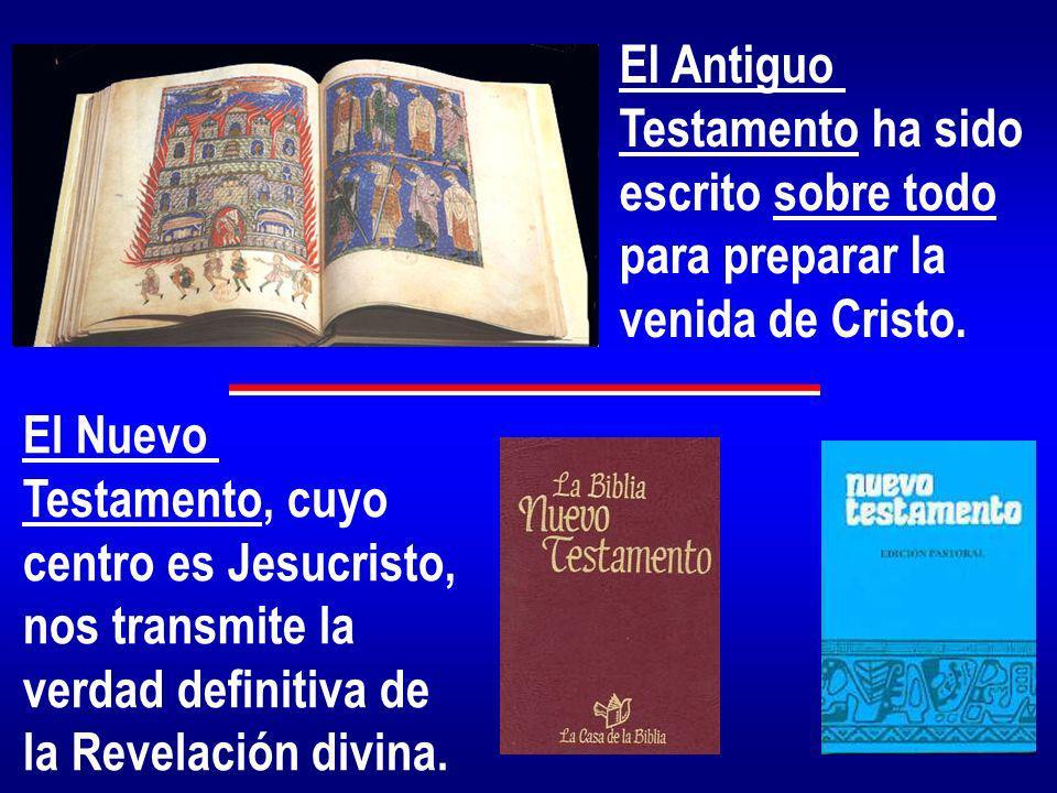 El AntiguoTestamento ha sido. escrito sobre todo. para preparar la. venida de Cristo. El Nuevo. Testamento, cuyo.