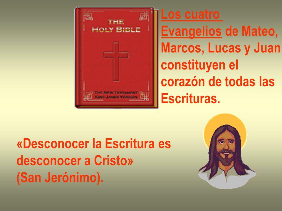 Los cuatro Evangelios de Mateo, Marcos, Lucas y Juan. constituyen el. corazón de todas las. Escrituras.