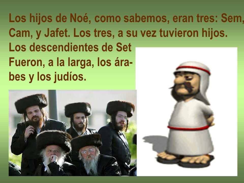 Los hijos de Noé, como sabemos, eran tres: Sem,