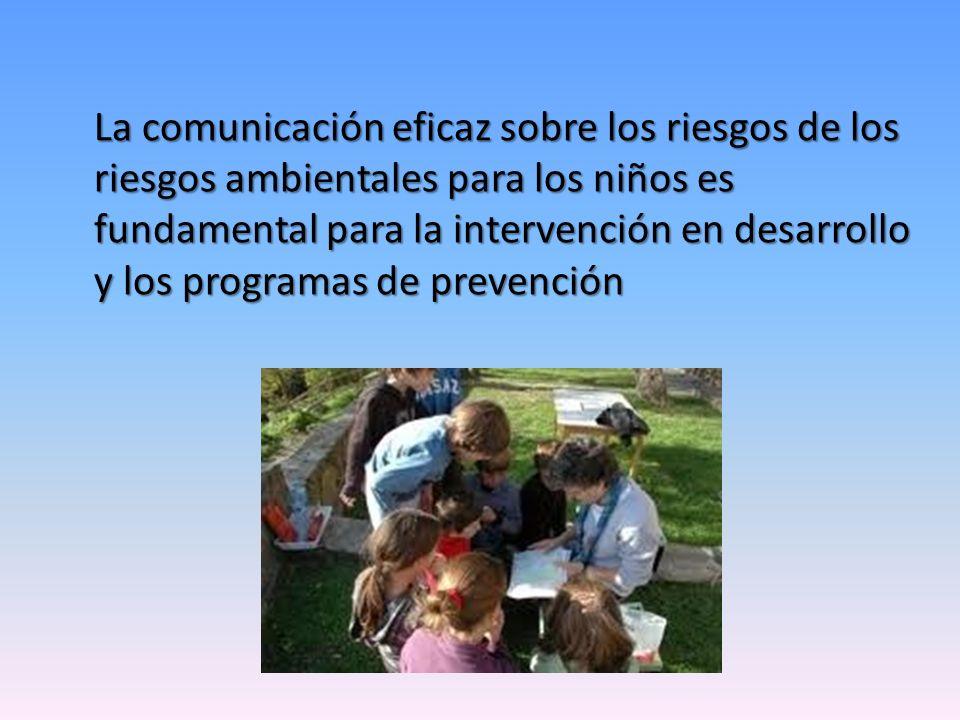 La comunicación eficaz sobre los riesgos de los riesgos ambientales para los niños es fundamental para la intervención en desarrollo y los programas de prevención