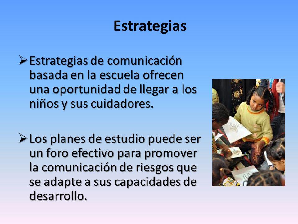 Estrategias Estrategias de comunicación basada en la escuela ofrecen una oportunidad de llegar a los niños y sus cuidadores.
