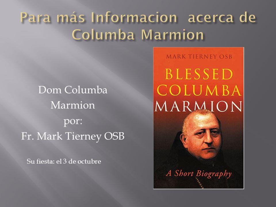Para más Informacion acerca de Columba Marmion