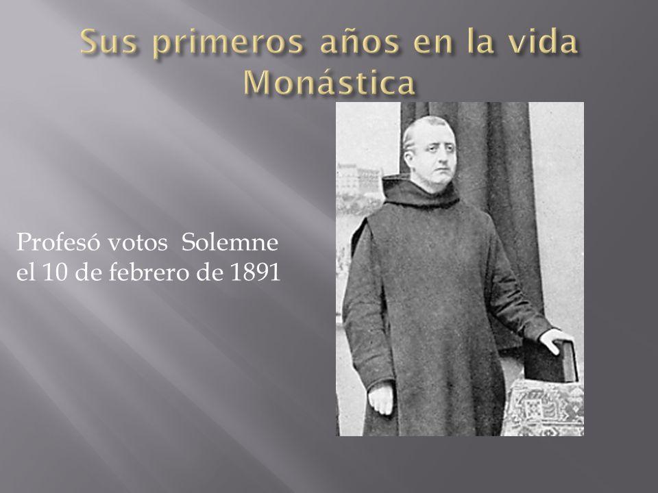 Sus primeros años en la vida Monástica