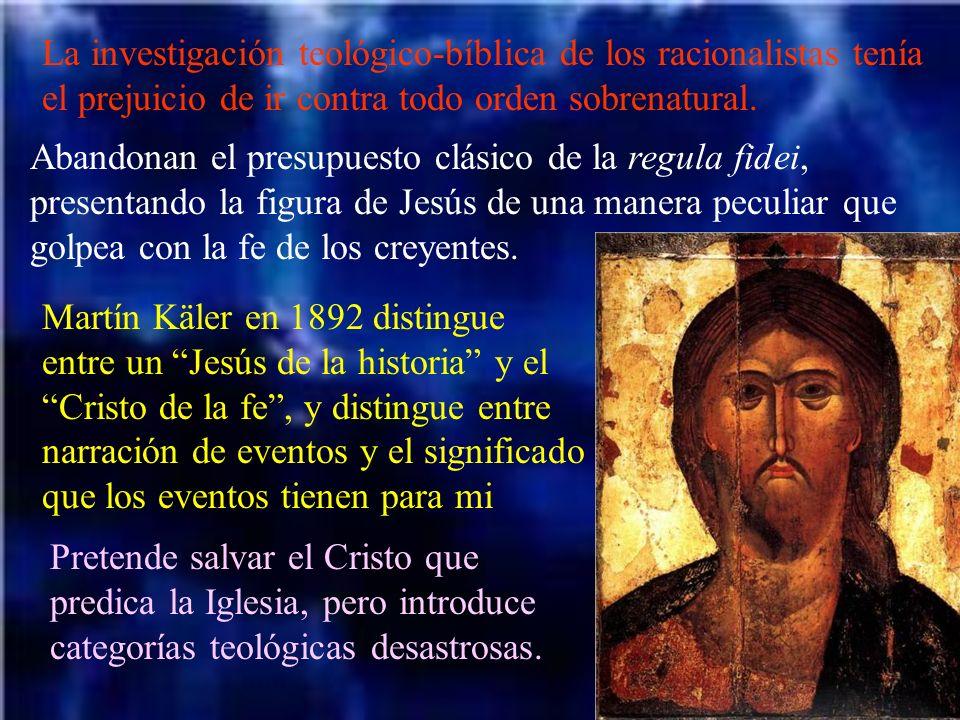 La investigación teológico-bíblica de los racionalistas tenía el prejuicio de ir contra todo orden sobrenatural.