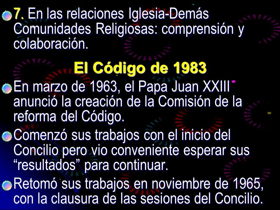 7. En las relaciones Iglesia-Demás Comunidades Religiosas: comprensión y colaboración.