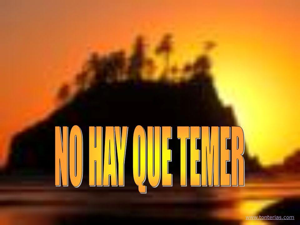 NO HAY QUE TEMER www.tonterias.com
