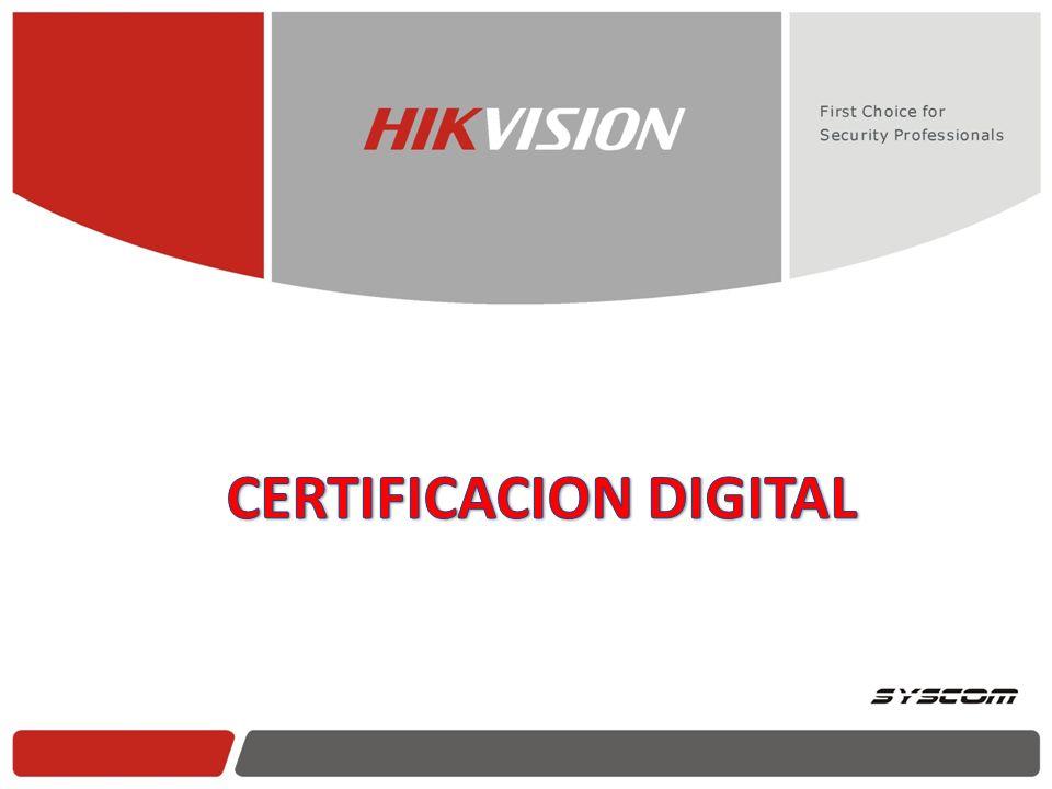 CERTIFICACION DIGITAL HIKVISION CERTIFICACION DIGITAL