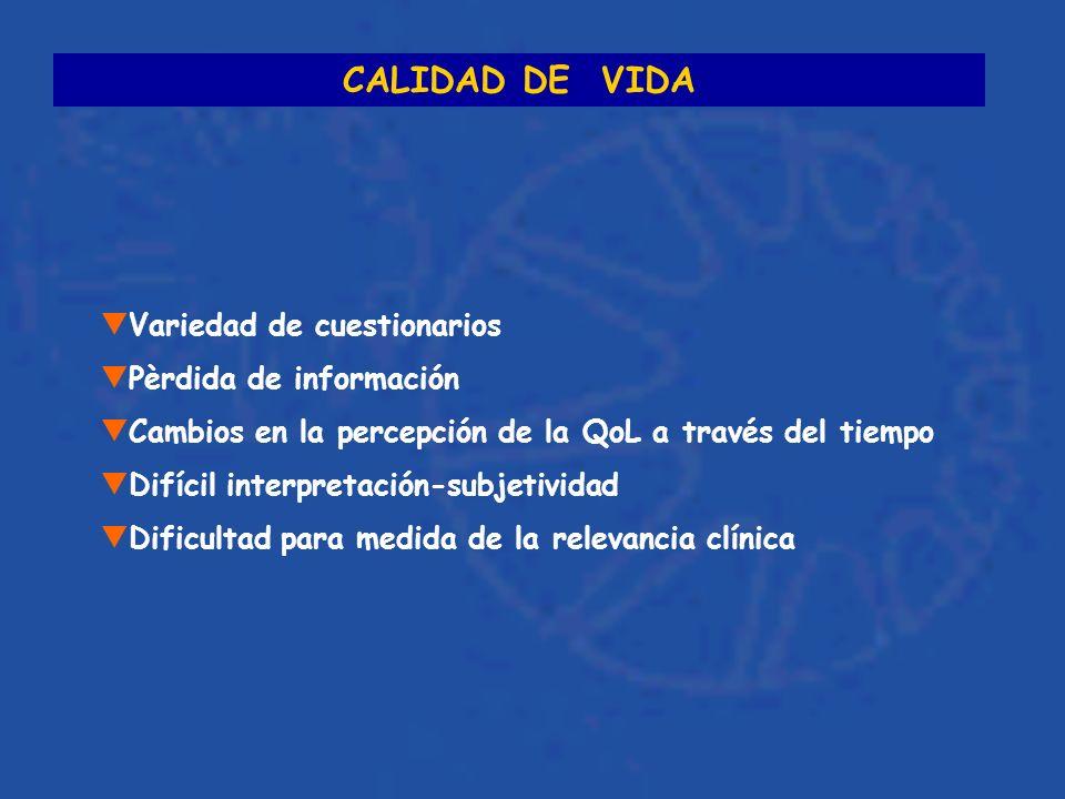 CALIDAD DE VIDA Variedad de cuestionarios Pèrdida de información