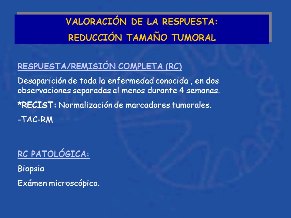 VALORACIÓN DE LA RESPUESTA: REDUCCIÓN TAMAÑO TUMORAL