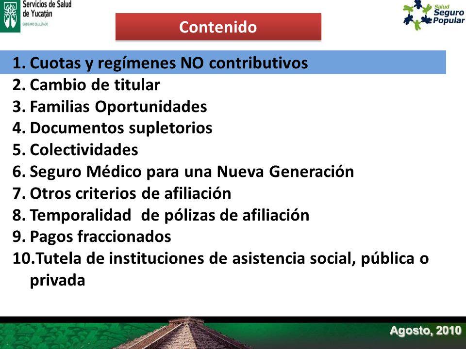 Contenido Cuotas y regímenes NO contributivos. Cambio de titular. Familias Oportunidades. Documentos supletorios.