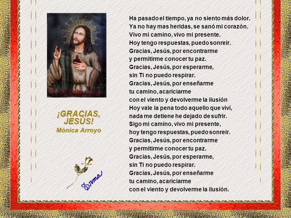 ¡GRACIAS, JESÚS! Mónica Arroyo
