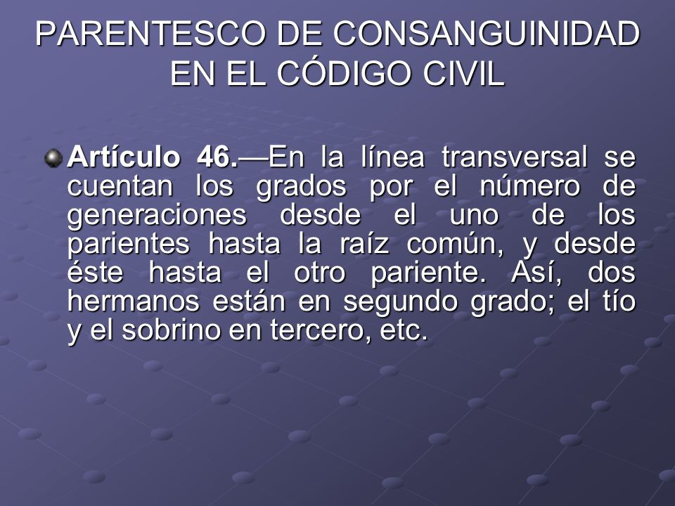 PARENTESCO DE CONSANGUINIDAD EN EL CÓDIGO CIVIL