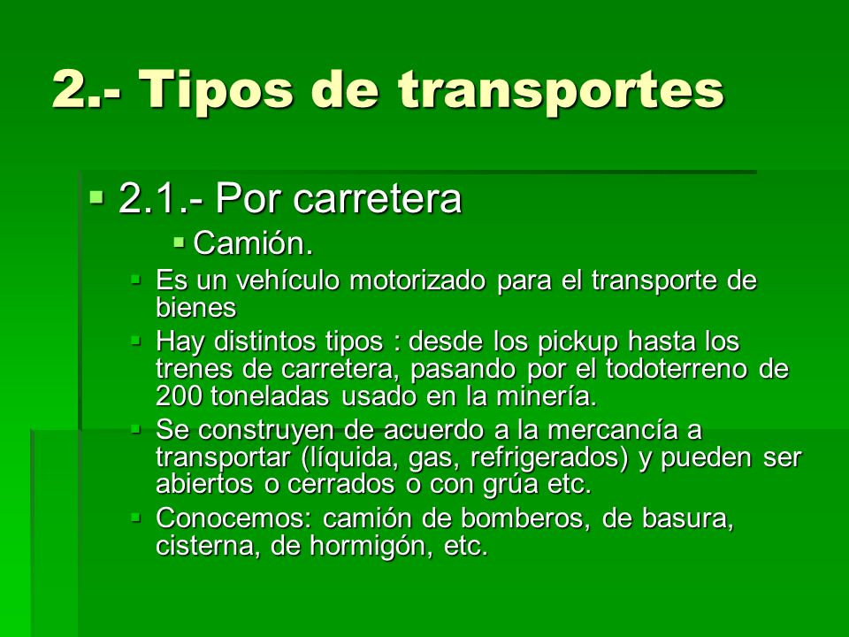 2.- Tipos de transportes 2.1.- Por carretera Camión.