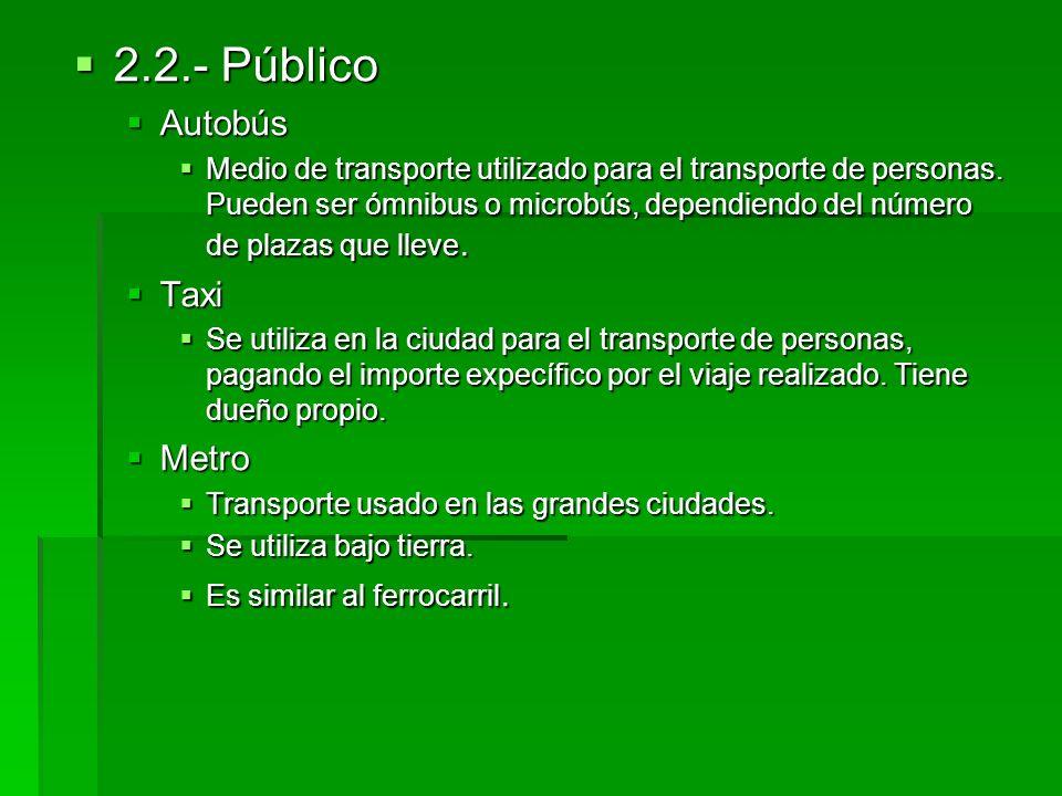 2.2.- Público Autobús Taxi Metro