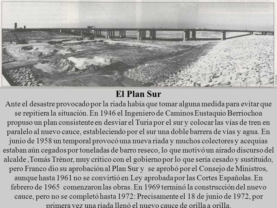 El Plan Sur Ante el desastre provocado por la riada había que tomar alguna medida para evitar que se repitiera la situación.