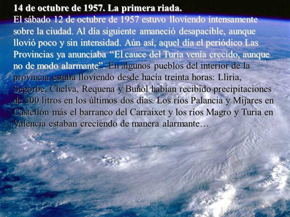 14 de octubre de 1957. La primera riada