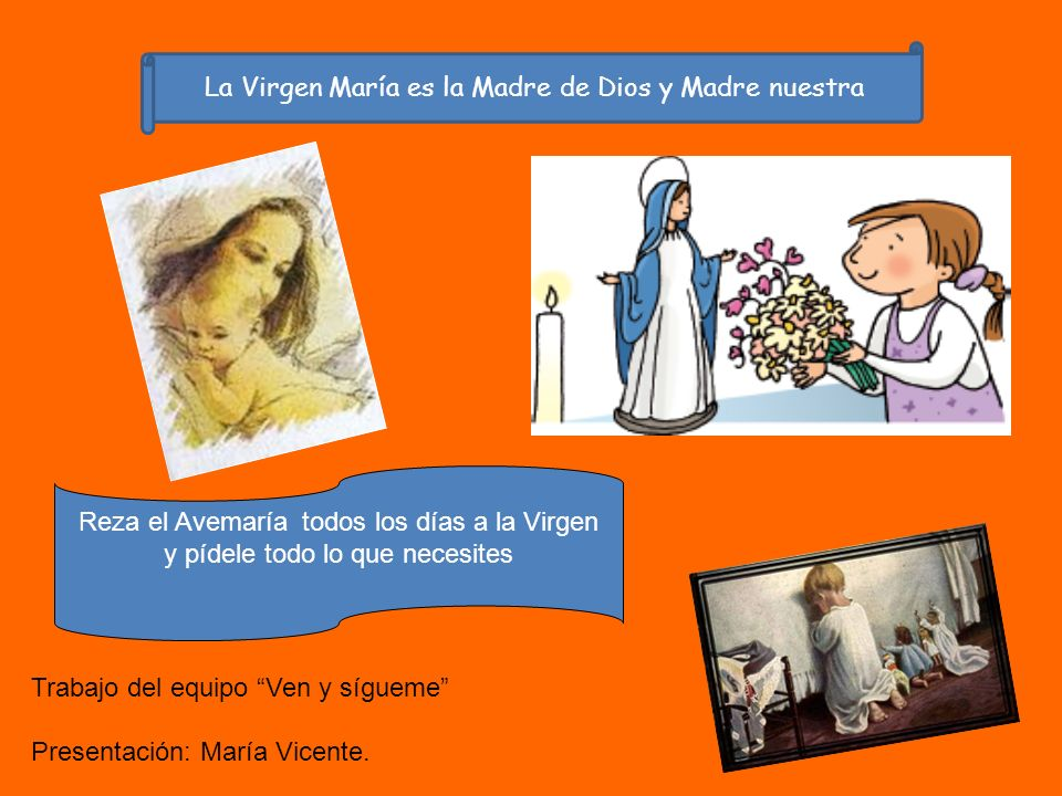 La Virgen María es la Madre de Dios y Madre nuestra