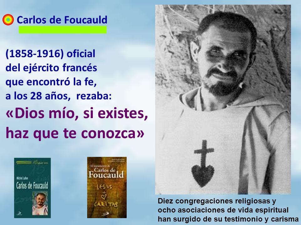«Dios mío, si existes, haz que te conozca» Carlos de Foucauld