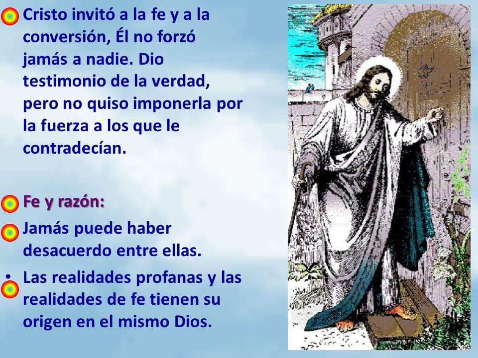 Cristo invitó a la fe y a la conversión, Él no forzó jamás a nadie
