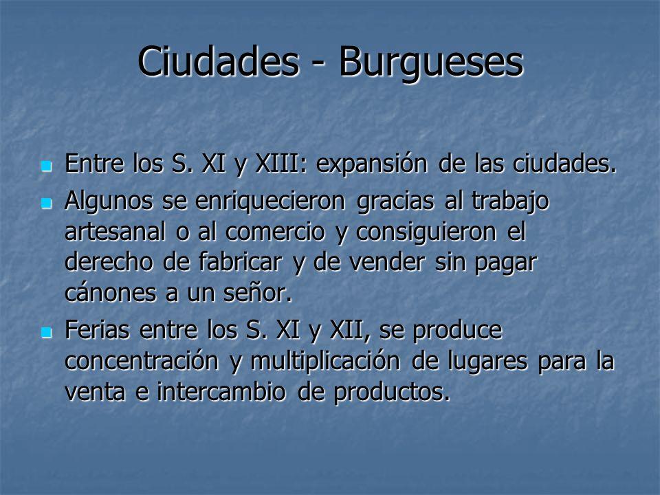 Ciudades - Burgueses Entre los S. XI y XIII: expansión de las ciudades.