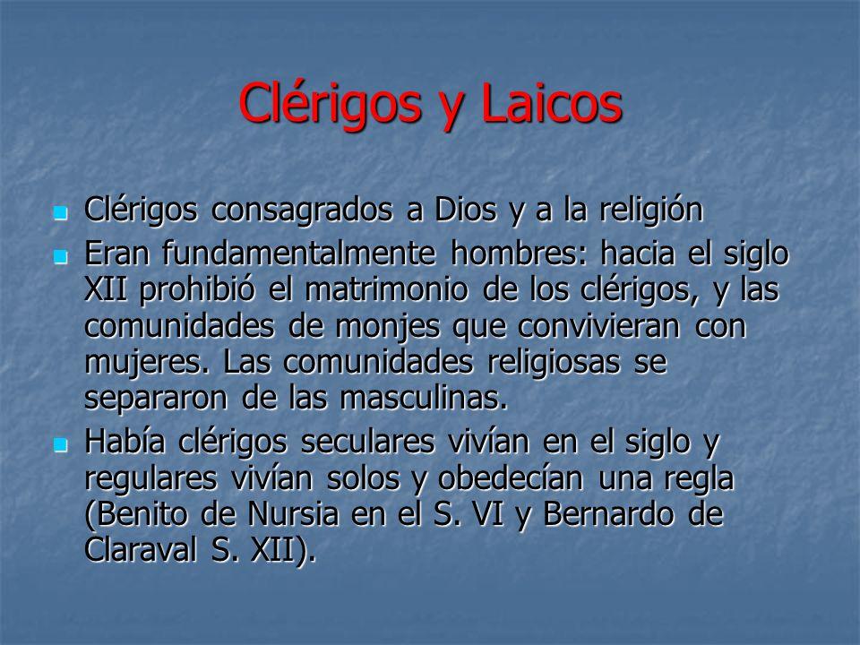 Clérigos y Laicos Clérigos consagrados a Dios y a la religión