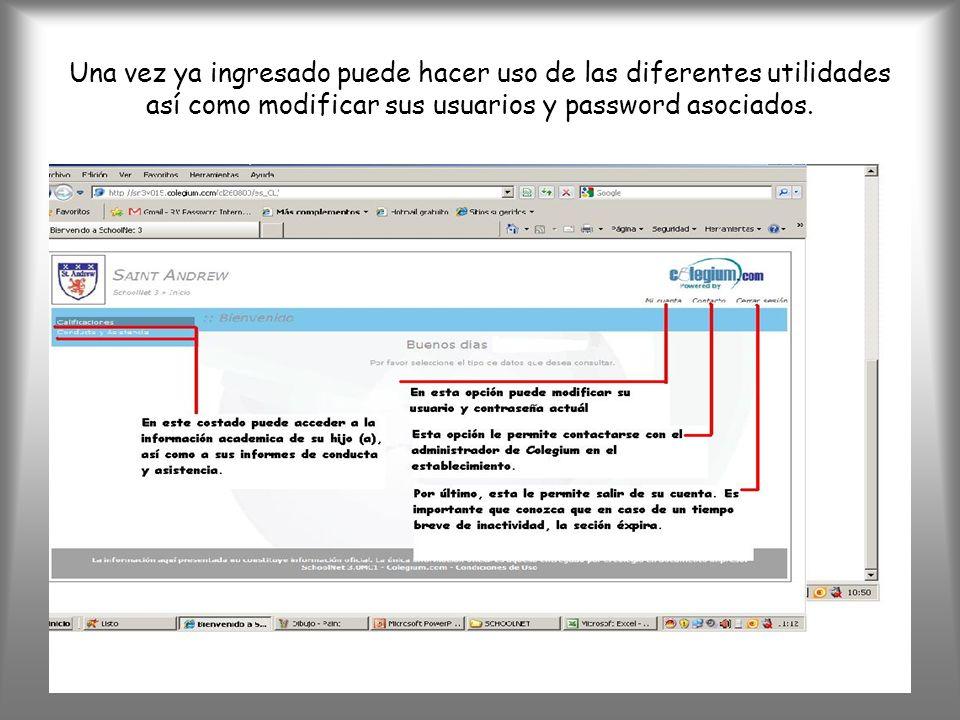 Una vez ya ingresado puede hacer uso de las diferentes utilidades así como modificar sus usuarios y password asociados.