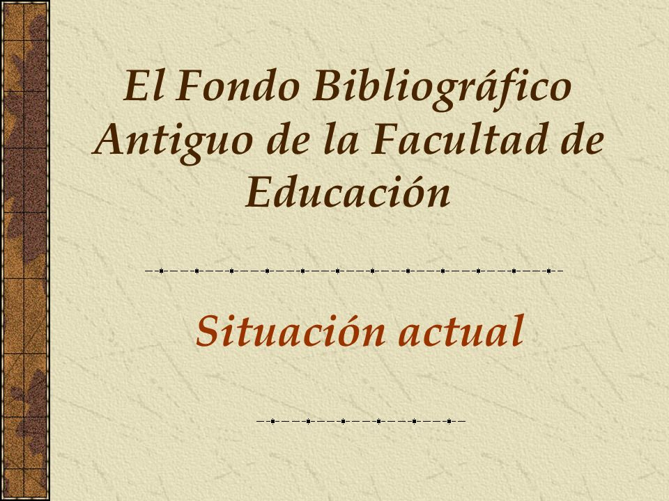 El Fondo Bibliográfico Antiguo de la Facultad de Educación
