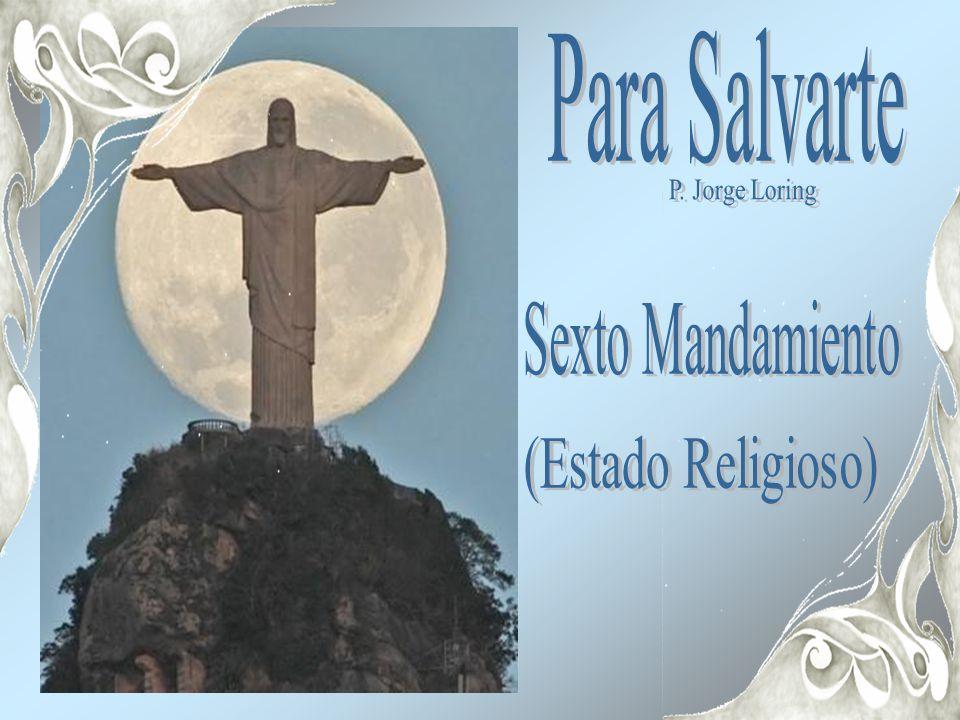 Para Salvarte P. Jorge Loring Sexto Mandamiento (Estado Religioso)