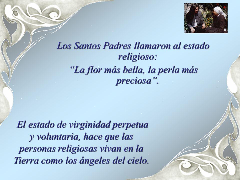 Los Santos Padres llamaron al estado religioso: