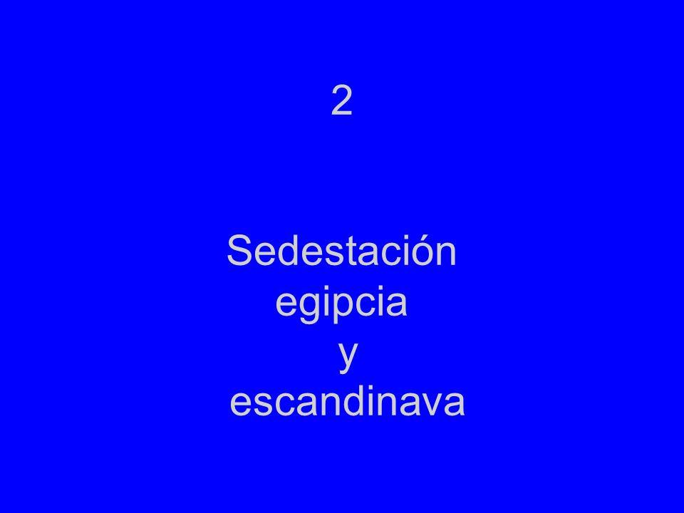 2 Sedestación egipcia y escandinava