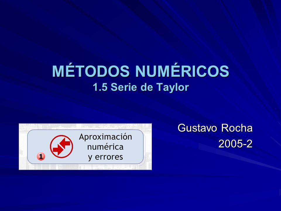 MÉTODOS NUMÉRICOS 1.5 Serie de Taylor