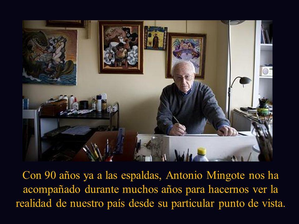 Con 90 años ya a las espaldas, Antonio Mingote nos ha acompañado durante muchos años para hacernos ver la realidad de nuestro país desde su particular punto de vista.