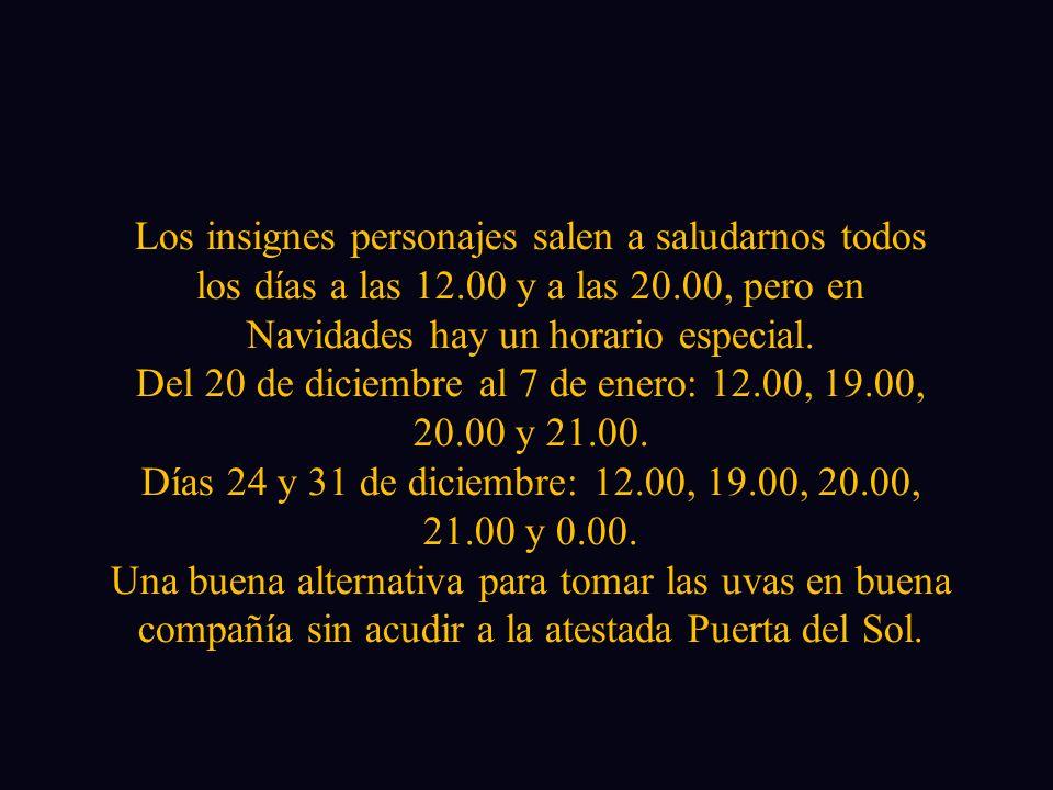 Del 20 de diciembre al 7 de enero: 12.00, 19.00, 20.00 y 21.00.