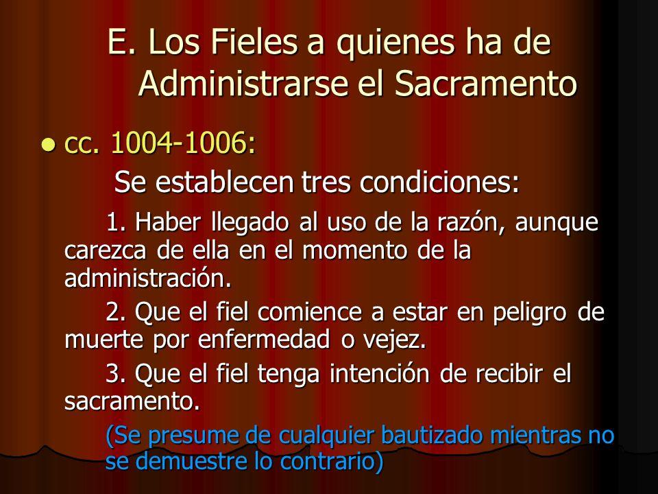 E. Los Fieles a quienes ha de Administrarse el Sacramento