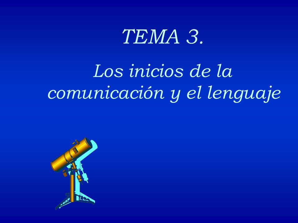 Los inicios de la comunicación y el lenguaje