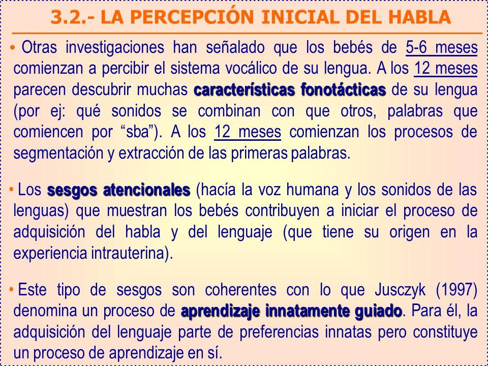 3.2.- LA PERCEPCIÓN INICIAL DEL HABLA