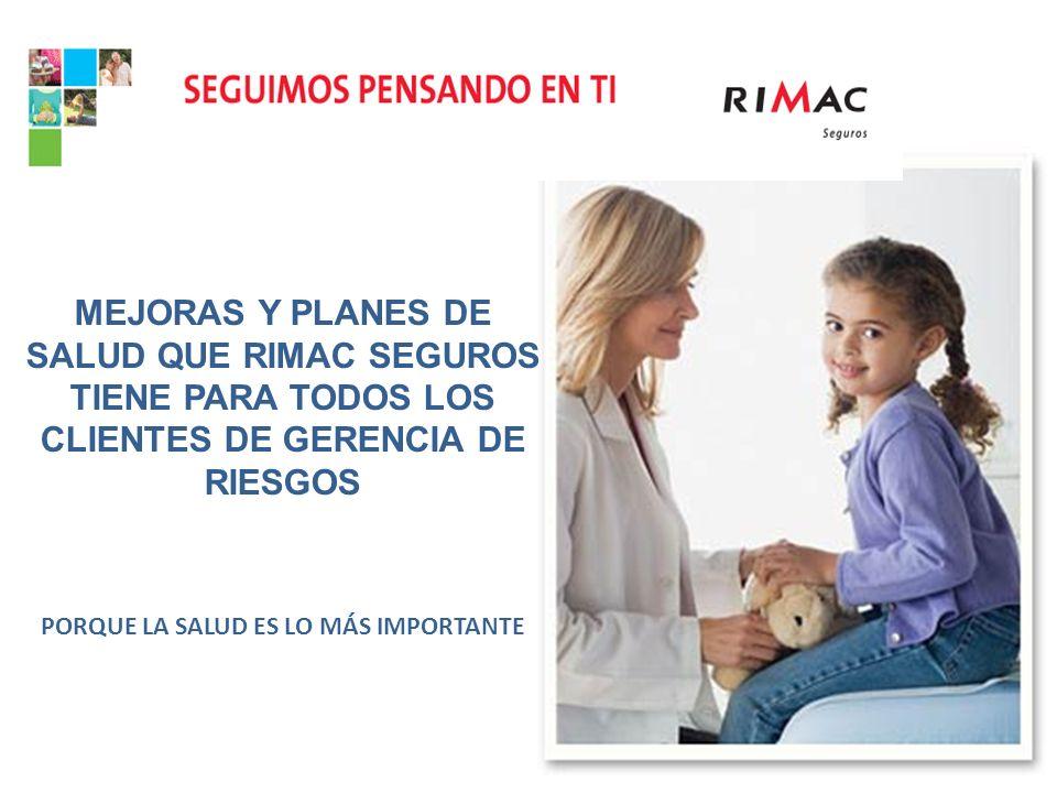 MEJORAS Y PLANES DE SALUD QUE RIMAC SEGUROS TIENE PARA TODOS LOS CLIENTES DE GERENCIA DE RIESGOS